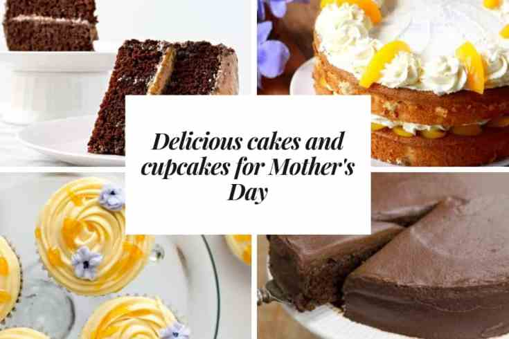 Delicious Cakes and Cupcakes for Mother's Day