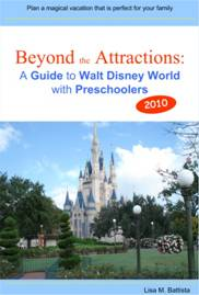 Beyond the Attractions: A Guide to Walt Disney World with Preschoolers (2010)