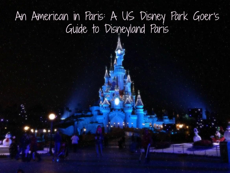 An American in Paris: A US Disney Park Goer's Guide to Disneyland Paris