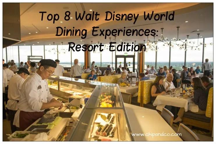 Top 8 Walt Disney World Dining Experiences – Resort Edition