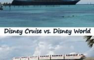 Disney Cruise vs. Disney World: The Advantages of Each
