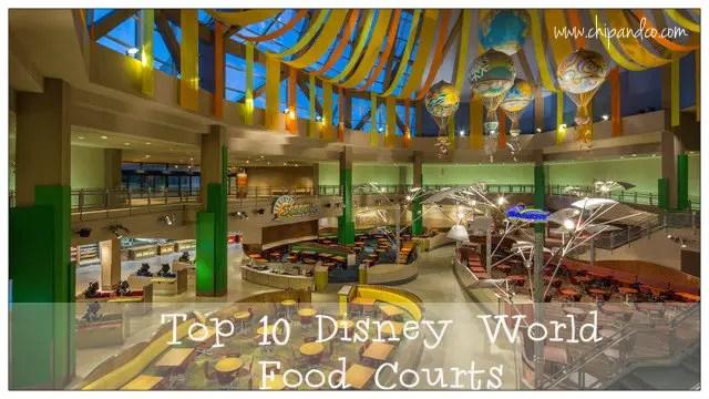 Top 10 Walt Disney World Food Courts