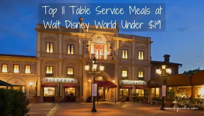 Top 11 Table Service Meals at Walt Disney World Under $19