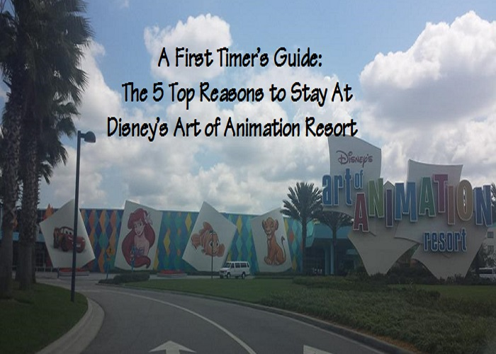 The 5 Top Reasons To Stay At Disney's Art of Animation Resort