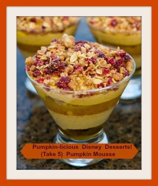 Pumpkin-licious Disney Desserts!  (Take 5)  Pumpkin Mousse