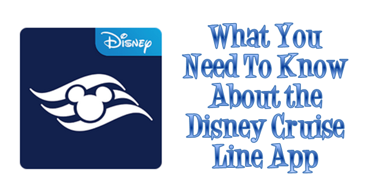 What You Need To Know About the Disney Cruise Line App