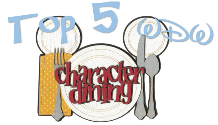 Top 5 Walt Disney World Character Dining Spots