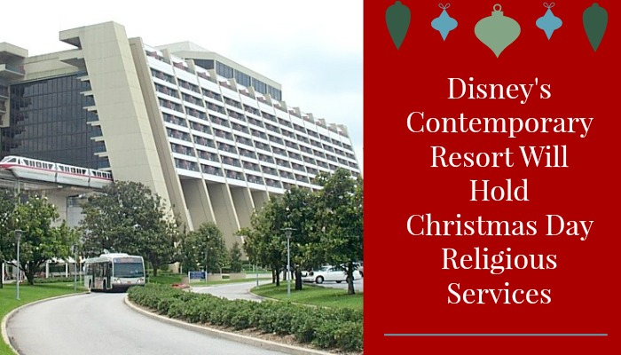 Disney's Contemporary Resort Will Hold Christmas Day Religious Services