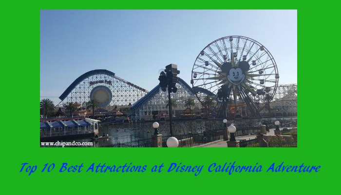 Top 10 Best Attractions at Disney California Adventure