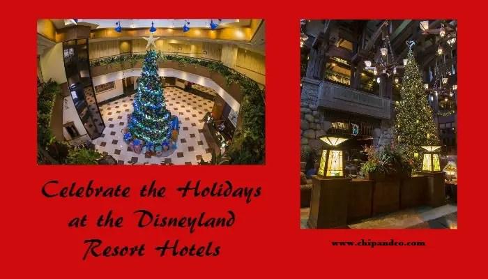 Celebrate the Holidays at the Disneyland Resort Hotels