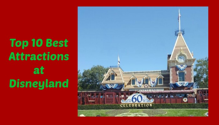 Top 10 Best Attractions at Disneyland