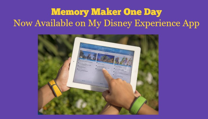 New 'Memory Maker One Day' Now Available on My Disney Experience App