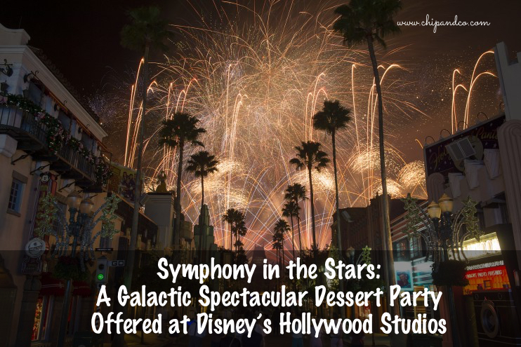Symphony in the Stars: A Galactic Spectacular Dessert Party Offered at Disney's Hollywood Studios