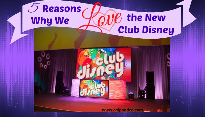 5 Reasons Why We Love the New Club Disney