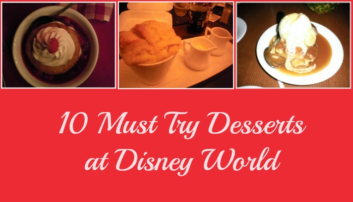 10 Must Try Desserts at Disney World