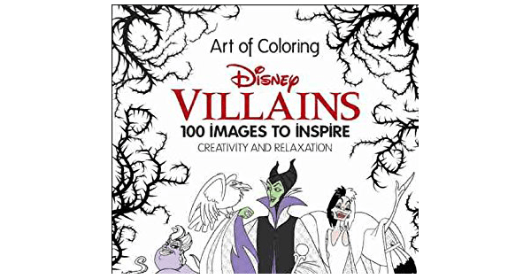 New Disney Villains Art Of Coloring:100 Images To Inspire Creativity Chip  And Company