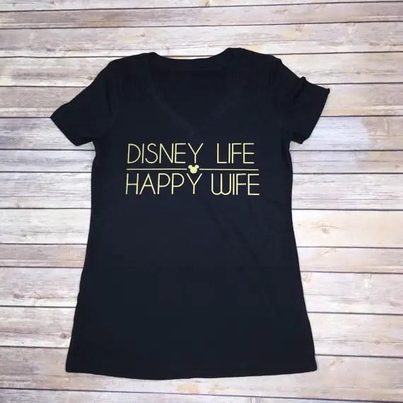Disney Life Happy Wife Shirt Says it All