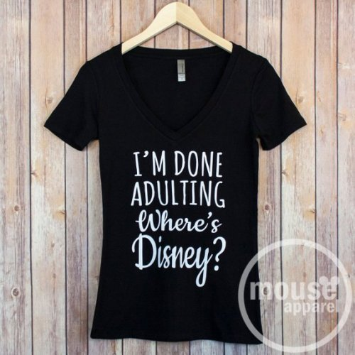 Absolutely Darling I'm Done Adulting, Where's Disney Tee 1