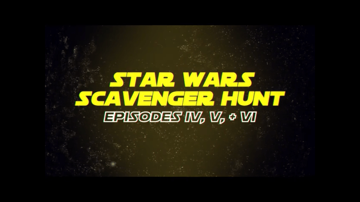 Do a Star Wars Movie Scavenger Hunt at Home