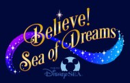 Believe! Sea of Dreams - New Nighttime Entertainment Coming to Tokyo DisneySea