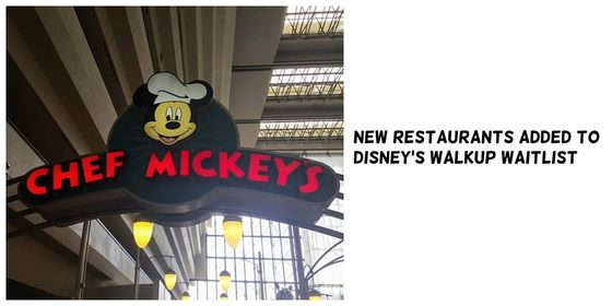 New Restaurants added to Disney's Walkup Waitlist