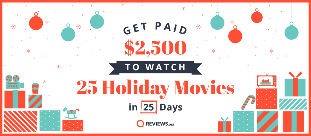 Enter to Earn $2,500 for Watching Holiday Movies this Christmas Season!