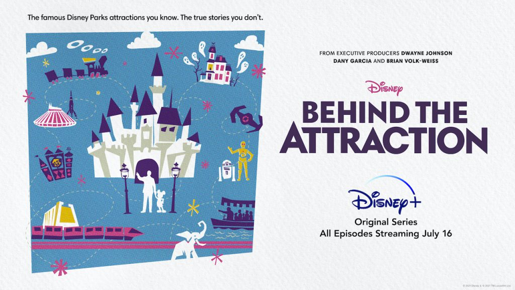 """New details revealed for """"Behind The Attraction"""" Series Coming To Disney+ on July 16th"""