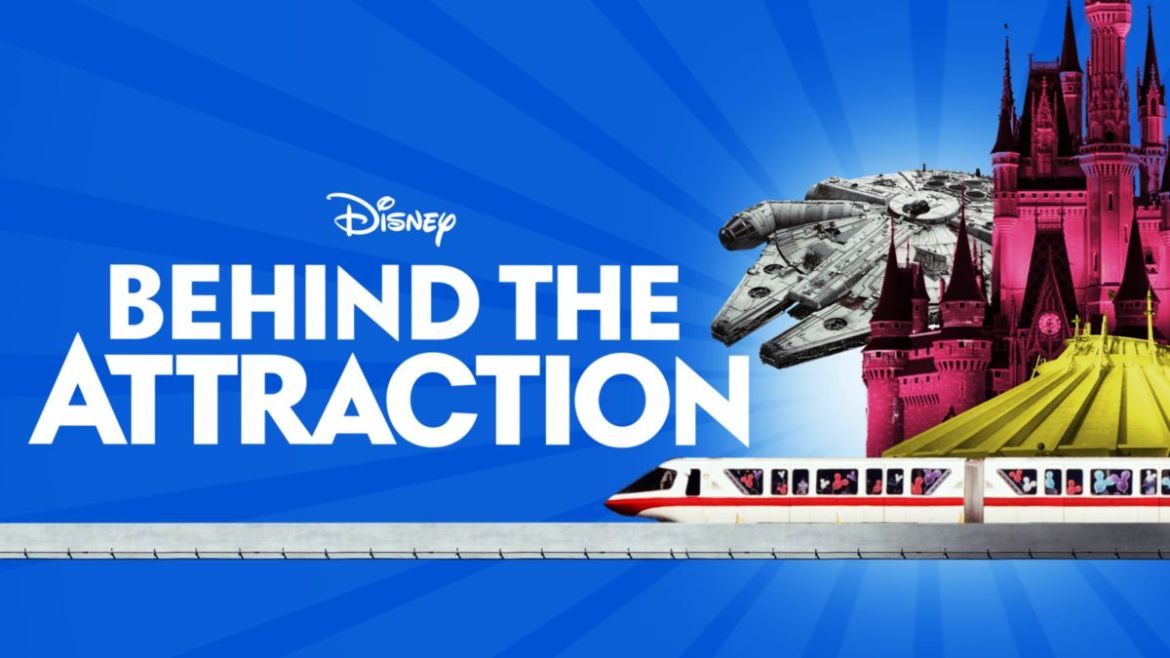 See All the Attractions Featured in 'Behind the Attraction' Series, Now on Disney+