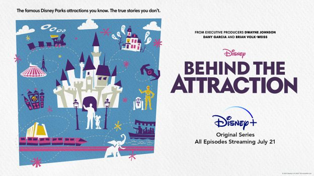 Watch the New Trailer for 'Behind the Attraction' Coming Soon to Disney+
