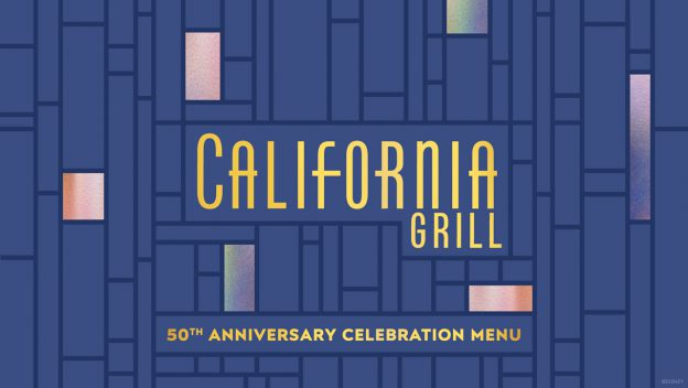 California Grill 50th Anniversary of Walt Disney World Resort Celebration Menu Revealed