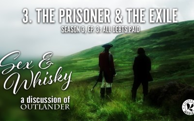 Sex & Whisky #3. The Prisoner & The Exile