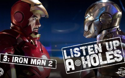 Listen Up A-Holes #3. Iron Man 2