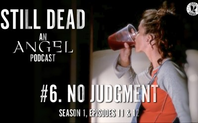 Still Dead #6. No Judgment (S1.11-12)