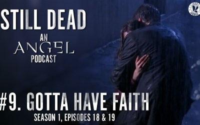 Still Dead #9. Gotta Have Faith (S1.18-19)