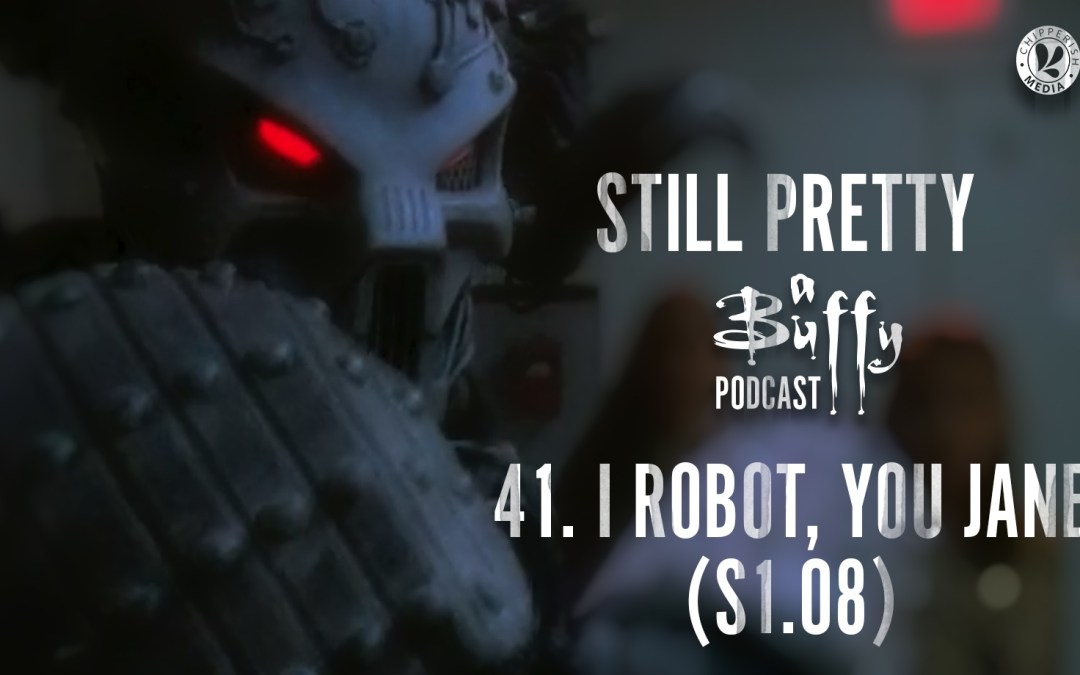 Still Pretty #41. I Robot, You Jane (S1.08)