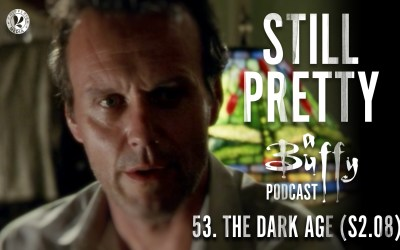 Still Pretty #53.  The Dark Age (S2.08)
