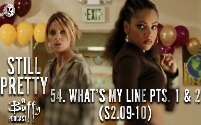 Still Pretty #54.  What's My Line, pts 1 & 2 (S2.09-10)