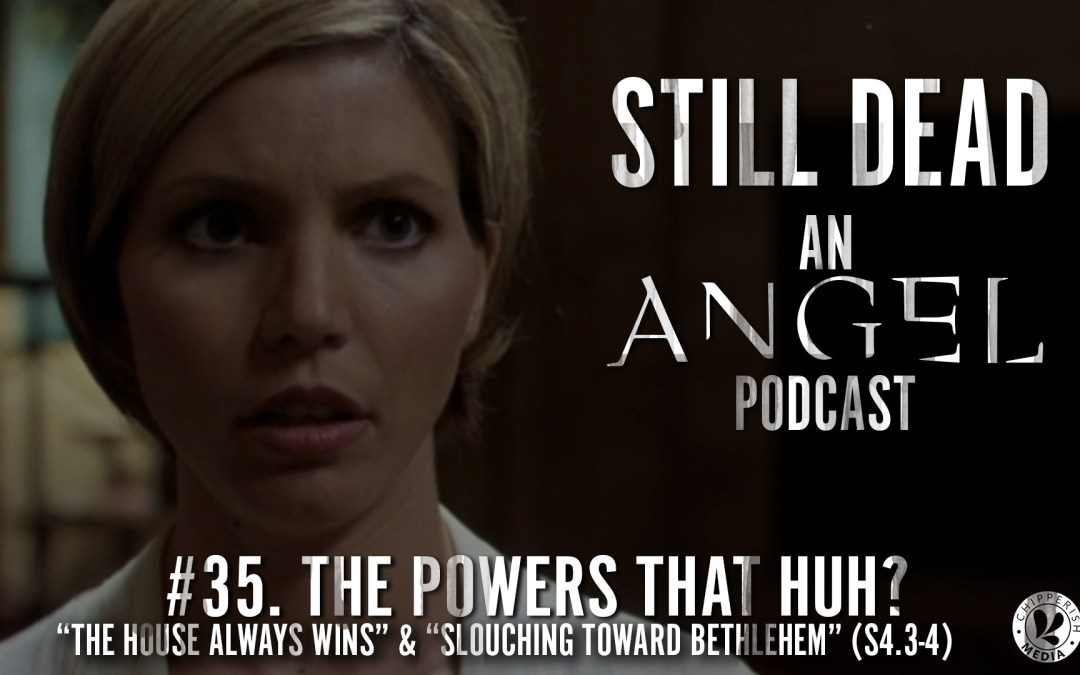 Still Dead #35. The Powers That Huh? (S4.3-4)