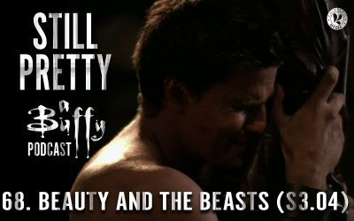 Still Pretty #68. Beauty and the Beasts (S3.04)