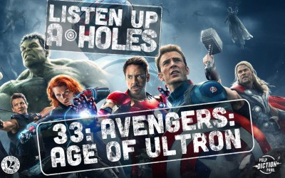 Listen Up A-Holes #33. Avengers: Age of Ultron