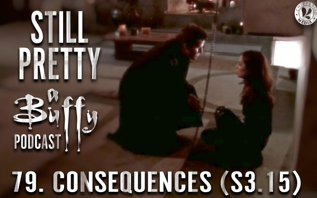 #79. Consequences (S3.15)