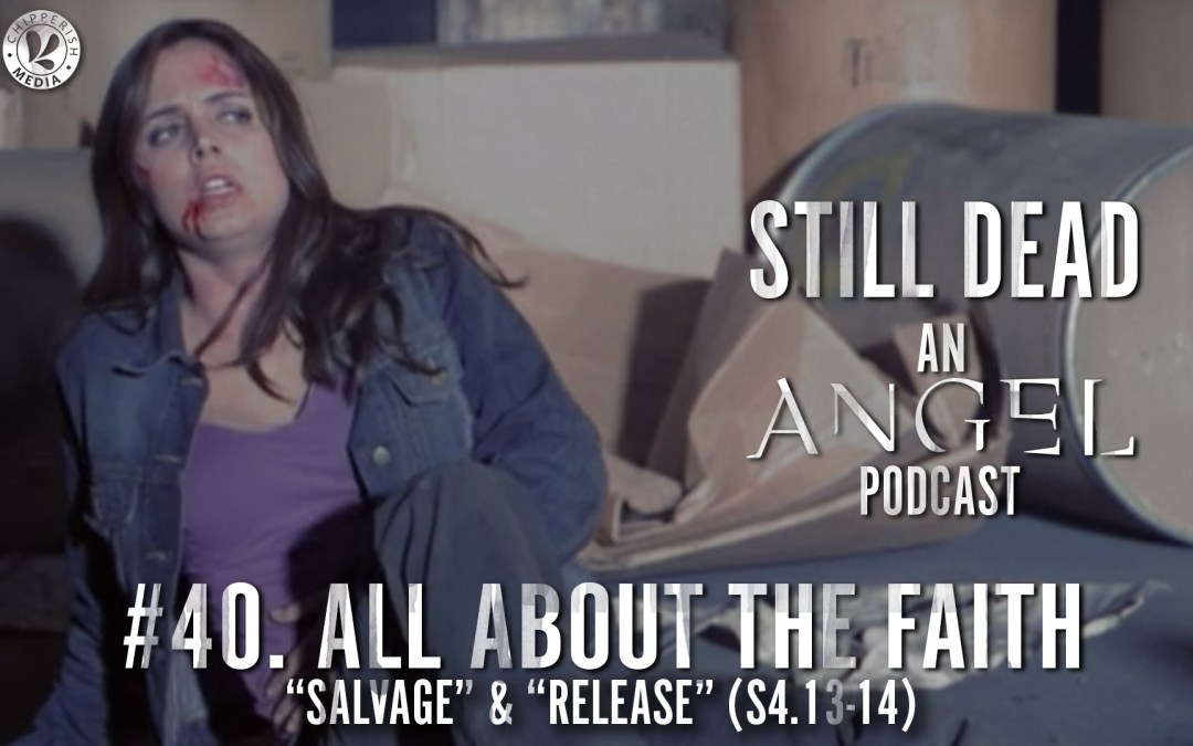 #40. All About the Faith (S4.13-14)