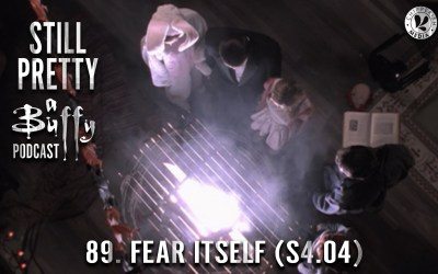 #89. Fear Itself (S4.04)