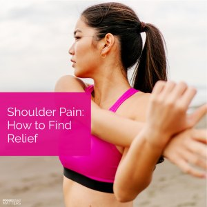 Shoulder Pain in Lake Hallie, WI - How to Find Relief