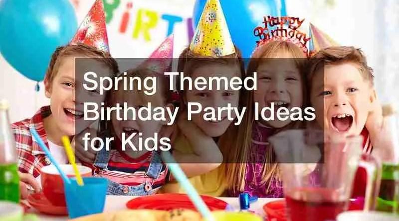 Birthday 1 spring themed birthday party ideas