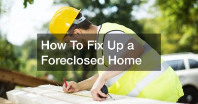 how to fix up a foreclosed home