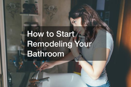 Bathroom Remodel 7 How to Start Remodeling Your Bathroom