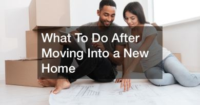 what to do after moving into a new home