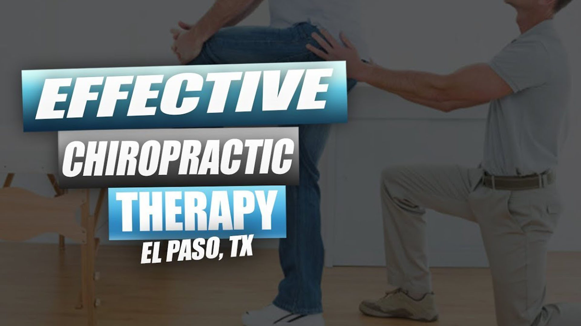 Effective Chiropractic Therapy | Video | El Paso, TX.