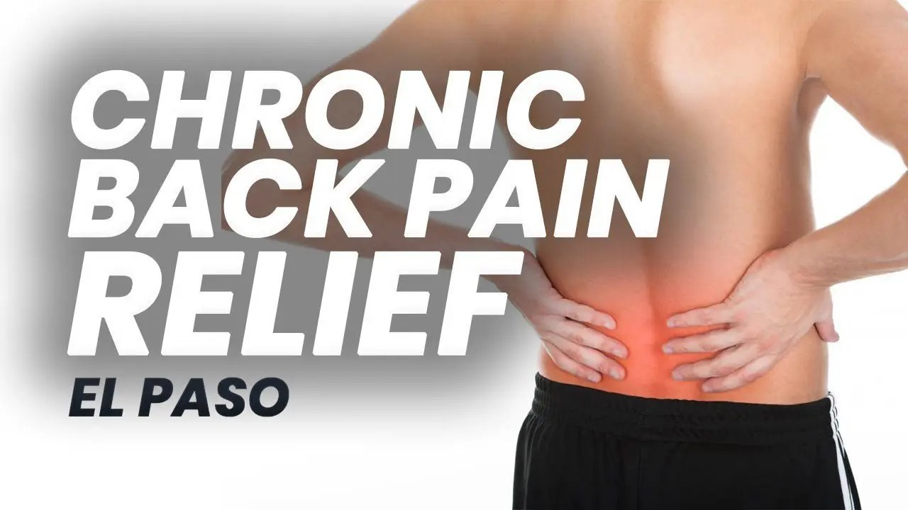 Chronic Back Pain Relief with Chiropractic | El Paso, Texas (2019)